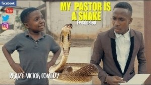 Praize Victor Comedy – MY PASTOR IS A SNAKE (Episode 160)